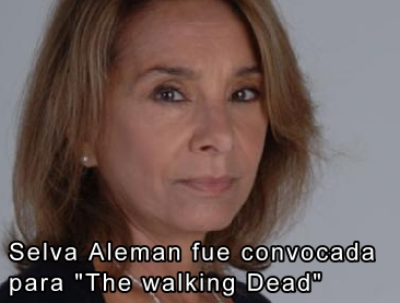 "Selva Aleman fue convocada para ""The walking Dead"""